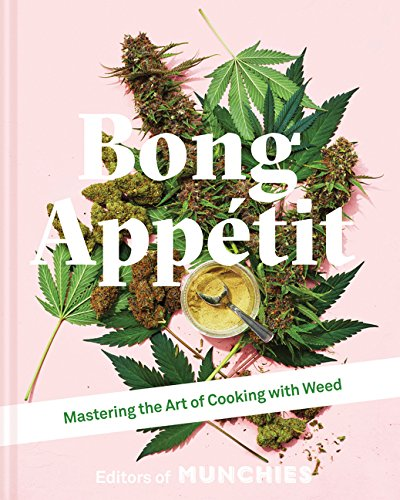 Bong Appetit por The Editors Of Munchies