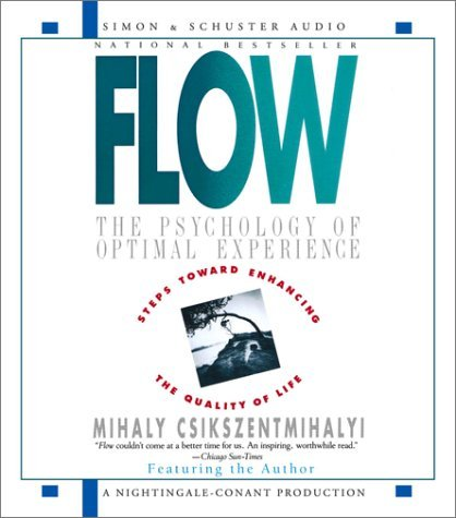 Flow: The Psychology Of Optimal Experience by Mihaly Csikszentmihalyi (2002-07-01)