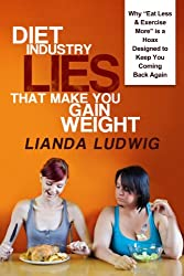 Diet Industry Lies That Make You Gain Weight: Why