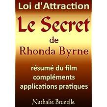 Loi d'attraction - Le Secret de Rhonda Byrne: Résumé du film, compléments, applications pratiques