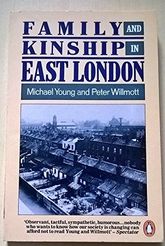 young and willmott Family and kinship in east london [michæl young, peter willmott, judith stacey] on amazoncom free shipping on qualifying offers one of the pioneering works of modern sociology, family and kinship in east london is a study of family life in the east end of london in the 1950s.