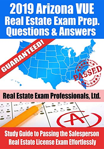 2019 Arizona VUE Real Estate Exam Prep Questions and Answers: Study Guide to Passing the Salesperson Real Estate License Exam Effortlessly (English Edition) (Real Prep Arizona Estate Exam)