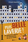 Plus belle laverie ! 80 anecdotes, drôles ou touchantes, de vie en laverie