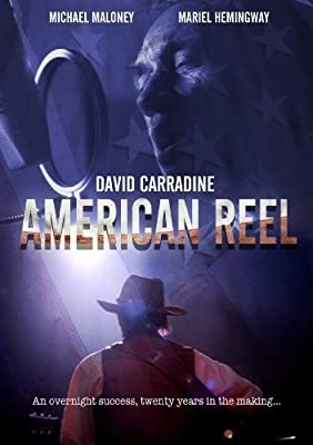 American Reel by MARIEL HEMINGWAY, MICHAEL MALONEY DAVID CARRADINE