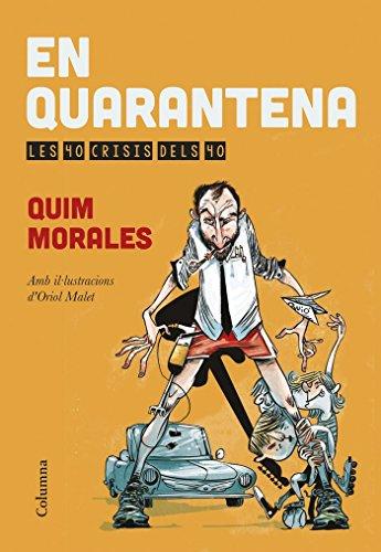 En quarantena : Les 40 crisis dels 40 por Quim . . . [et al. ] Morales Prat