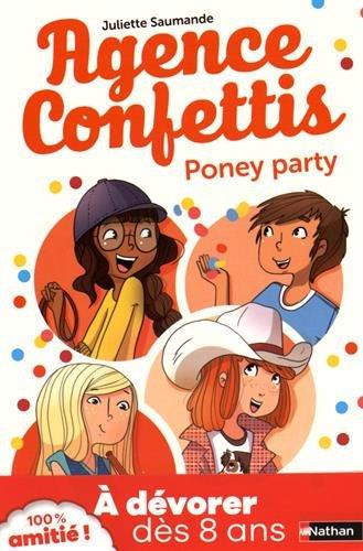 Agence confettis, Tome 4 : Poney party par Juliette Saumande