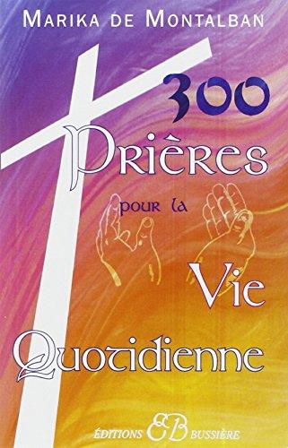 300 prires pour la vie quotidienne