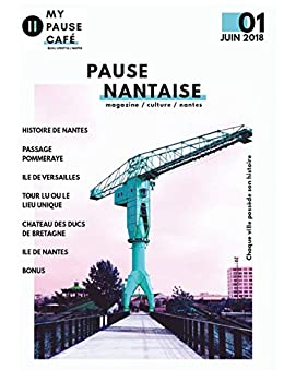 Pause Nantaise: City Guide Nantes 2018 par [Sandarnaud, Célia]