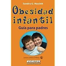 Obesidad infantil: Guía para padres (Salud)