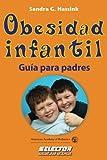 Obesidad Infantil: Guia Para Padres (Salud)