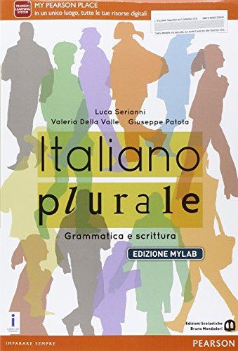 Italiano plurale. Grammatica e scrittura. Per le Scuole superiori. Ediz. mylab. Con e-book. Con espansione online