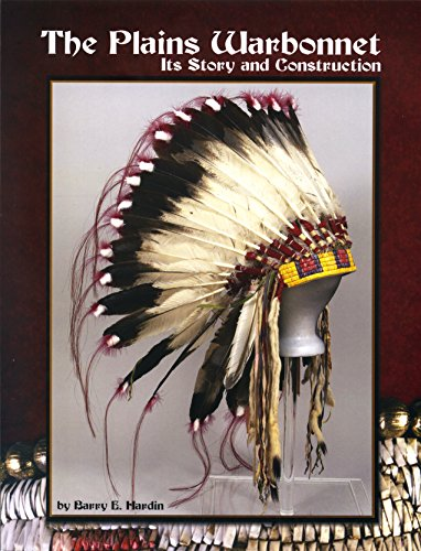 The Plains Warbonnet: Its Story and Construction -