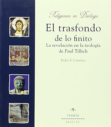 El trasfondo de lo finito. La revelación en la teología de paul tillich (Religiones en diálogo) por Pedro Fernández Castelao