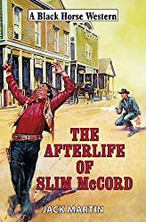 The Afterlife of Slim McCord (Black Horse Western Collections)