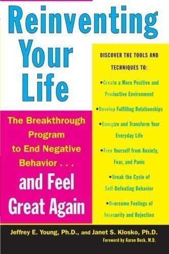 Reinventing Your Life: The Breakthrough Program To End Negative Behaviour And Feel Great Again by Jeffrey E. Young, Klosko on 01/03/1998 Reprint edition