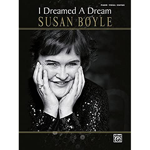 Susan Boyle: I Dreamed a Dream: Piano/Vocal/Guitar by Alfred Publishing (Corporate Author) (1-Jan-2010) Sheet music
