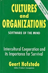 Cultures and Organizations: Software of the Mind : Intercultural Cooperation and Its Importance for Survival