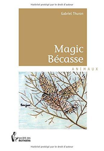 MAGIC BÉCASSE par Gabriel Thuron
