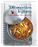 300 recettes légères, gardez la ligne sans vous priver