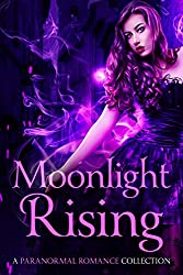 Moonlight Rising: A Paranormal Romance Collection (English Edition)