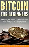 Bitcoin for Beginners: Everything You Need To Know To Get Started  With The Worlds Nr. 1 Cryptocurrency