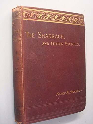 The Shadrach and Other Stories by Frank R Stockton