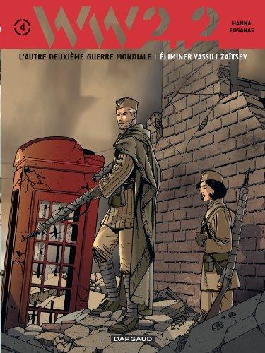 WW 2.2 - L'autre Deuxième Guerre Mondiale, tome 4 : Eliminer Vassili Zaitsev
