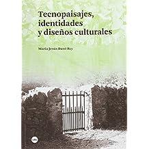 TECNOPAISAJES, IDENTIDADES Y DISEÑOS CULTURALES (BIBLIOTECA UNIVERSITÀRIA)