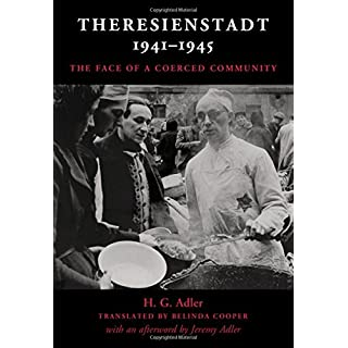 Theresienstadt 1941-1945: The Face of a Coerced Community
