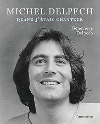 Michel Delpech, Quand J'Étais Chanteur