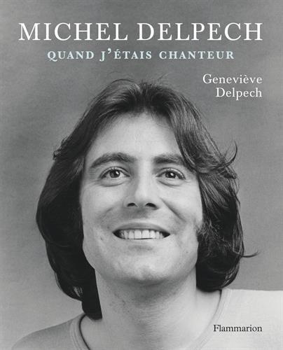Michel Delpech, Quand J'tais Chanteur