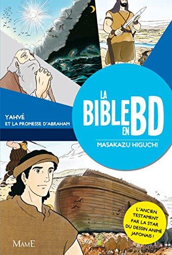 La Bible en BD : Tome 1, Yahvé et la promesse d'Abraham par Masakazu Higuchi