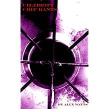 Celebrity Chef Rants (English Edition)