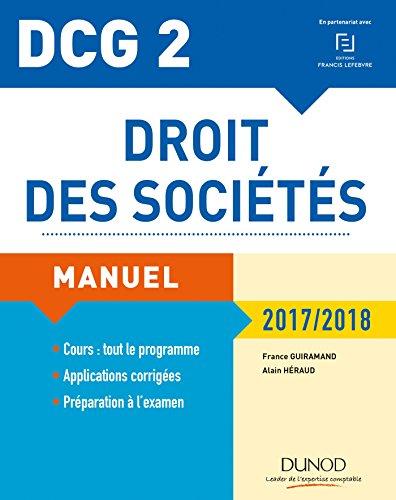 DCG 2 - Droit des sociétés 2017/2018 - 11e éd. : Manuel et applications (DCG 2 - Droit des sociétés - DCG 2)