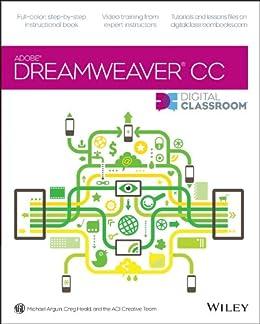 Dreamweaver CC Digital Classroom by [Arguin, Michael, Heald, Greg]