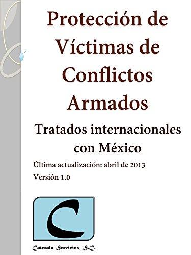 Protección de Víctimas de Conflictos Armados - Tratados Internacionales con México por Cateralu Servicios SC