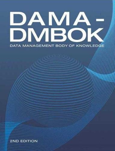 DAMA-DMBOK (2nd Edition): Data Management Body of Knowledge por Dama International