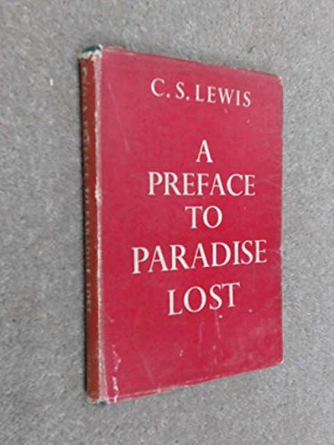 A PREFACE TO PARADISE LOST: BEING THE BALLARD MATTHEWS LECTURES DELIVERED AT UNIVERSITY COLLEGE, NORTH WALES, 1941.