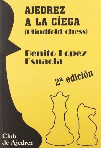 Ajedrez a la ciega (Club de Ajedrez) por Benito López Esnaola