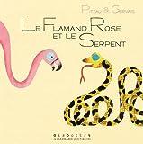 Le Flamant Rose et le Serpent