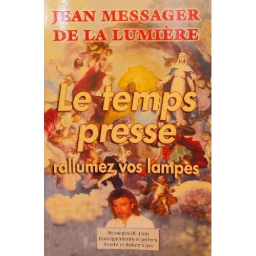 Jean messager de la Lumière : Le temps presse rallumez vos lampes