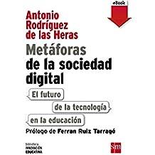 Metáforas de la sociedad digital: El futuro de la tecnología en la educación (eBook-ePub) (Biblioteca Innovación Educativa nº 9)