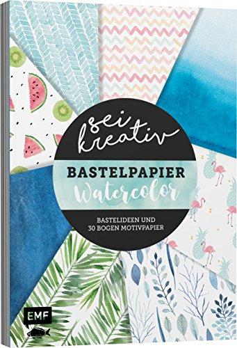 Sei kreativ! - Bastelpapier Watercolor: Bastelideen und 30 Bogen Motivpapier