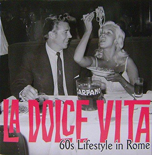 La Dolce Vita: 60's Lifestyle in Rome por Marco Gasparini