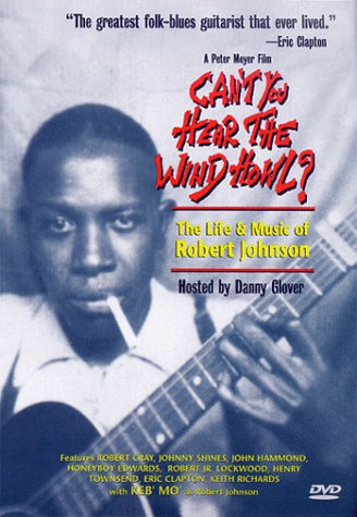 Can't You Hear the Wind Howl? The Life & Music of Robert Johnson [UK Import]