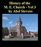 History of the Methodist Episcopal Church in the United States of America - Volume 3 (English Edition)