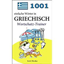 1001 einfache Wörter in Griechisch (Wortschatz-Trainer)