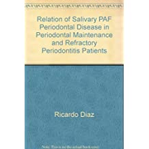 Relation of Salivary PAF Periodontal Disease in Periodontal Maintenance and Refractory Periodontitis Patients