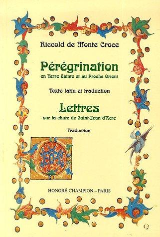 Pérégrination en Terre Sainte et au Proche Orient: Texte latin et traduction ; Lettres sur la chute de Saint-Jean D'Acre