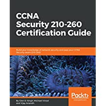 CCNA Security 210-260 Certification Guide: Build your knowledge of network security and pass your CCNA Security exam (210-260) (English Edition)